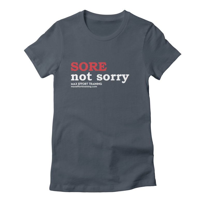 Sore-Not Sorry (White) Women's T-Shirt by Max Effort Training