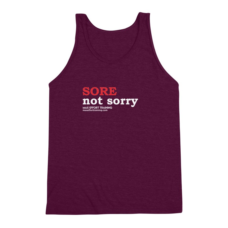Sore-Not Sorry (White) Men's Triblend Tank by Max Effort Training