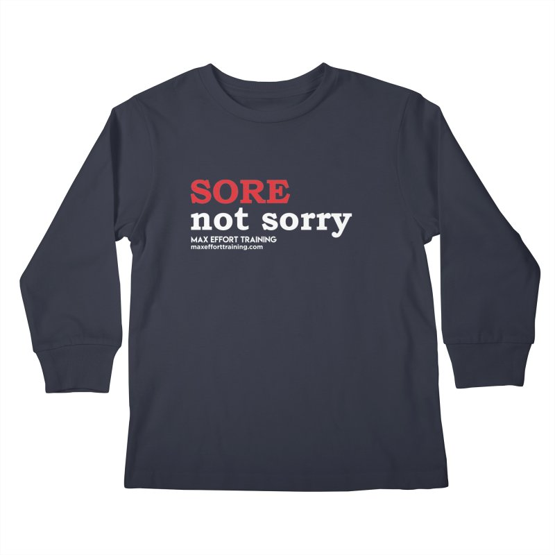 Sore-Not Sorry (White) Kids Longsleeve T-Shirt by Max Effort Training