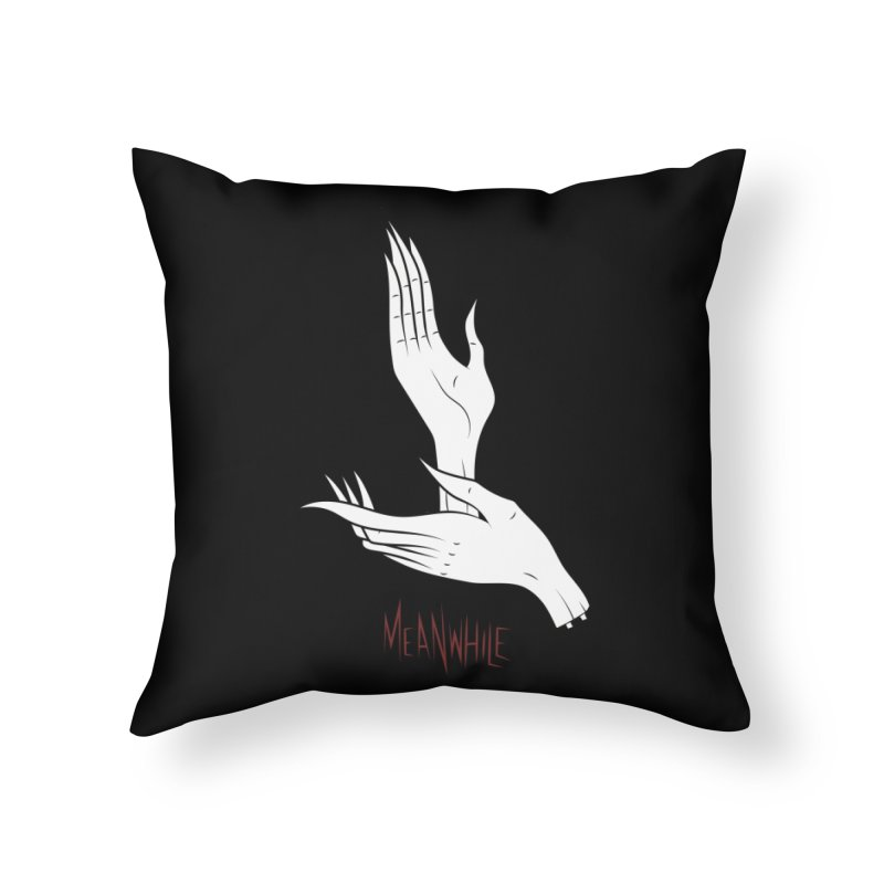 MEANWHILE Home Throw Pillow by UNDEAD MISTER