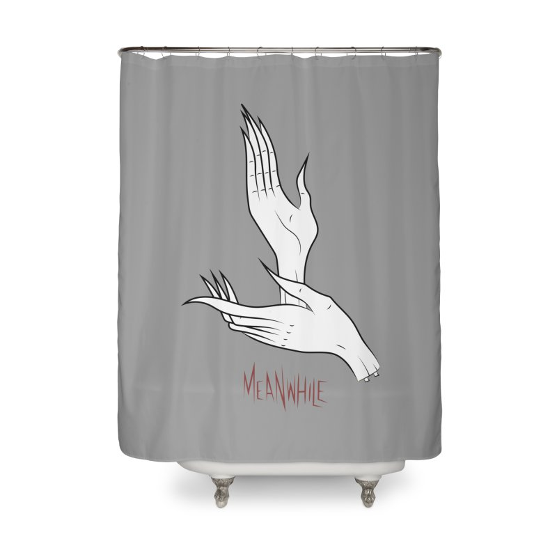 MEANWHILE Home Shower Curtain by UNDEAD MISTER