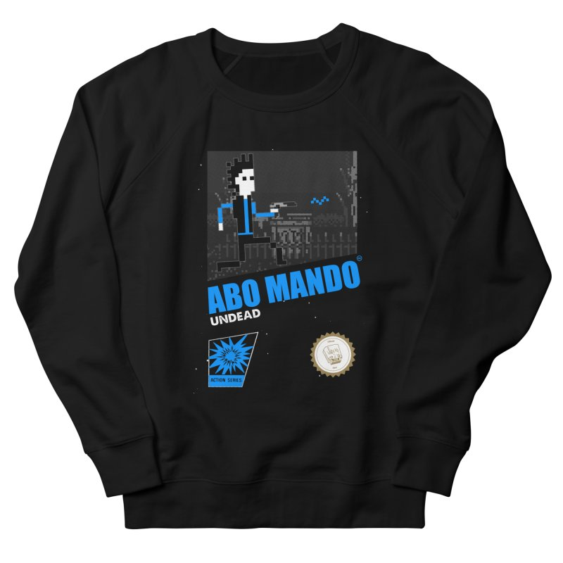 ABO MANDO Women's French Terry Sweatshirt by UNDEAD MISTER