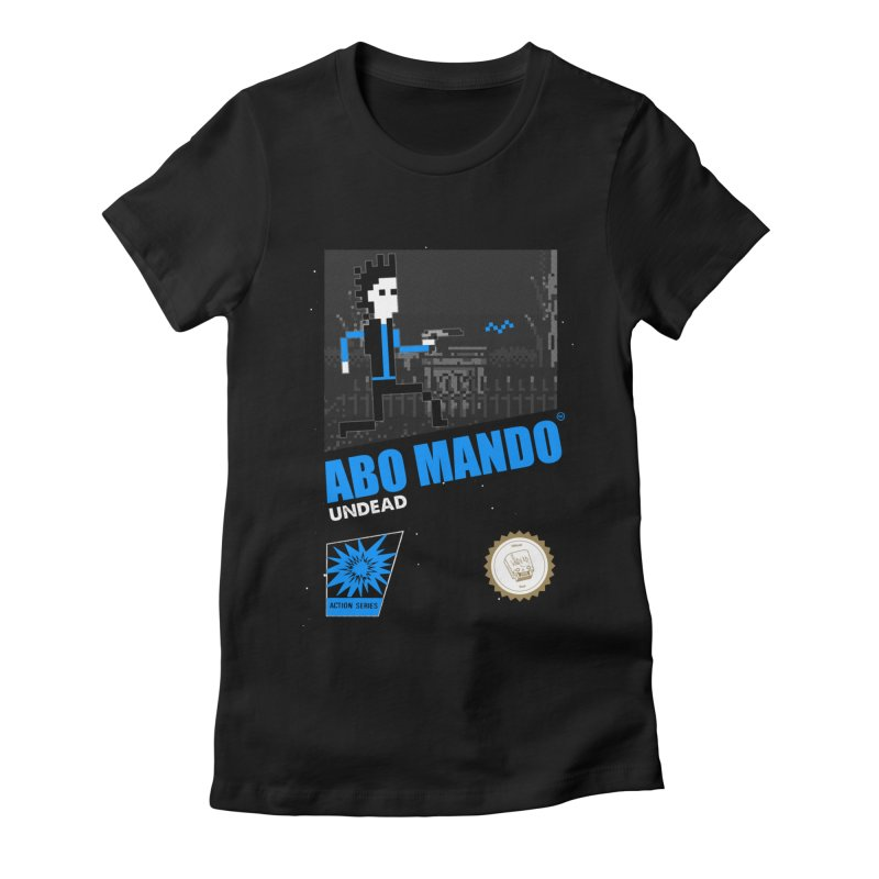 ABO MANDO Women's Fitted T-Shirt by UNDEAD MISTER