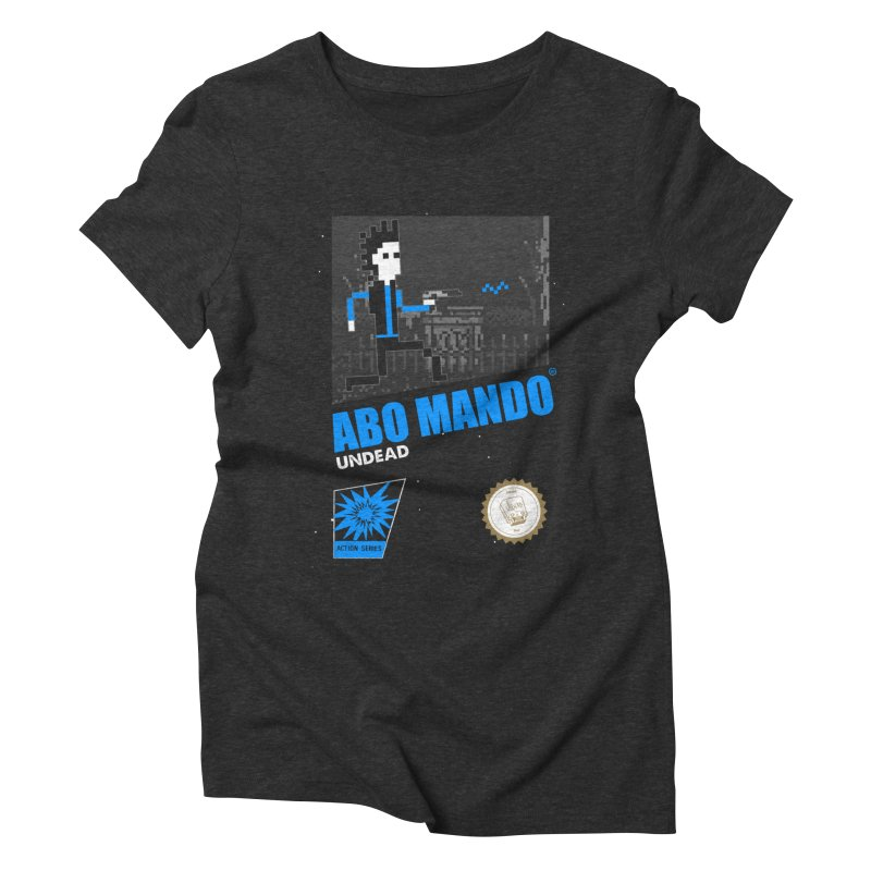 ABO MANDO Women's Triblend T-Shirt by UNDEAD MISTER