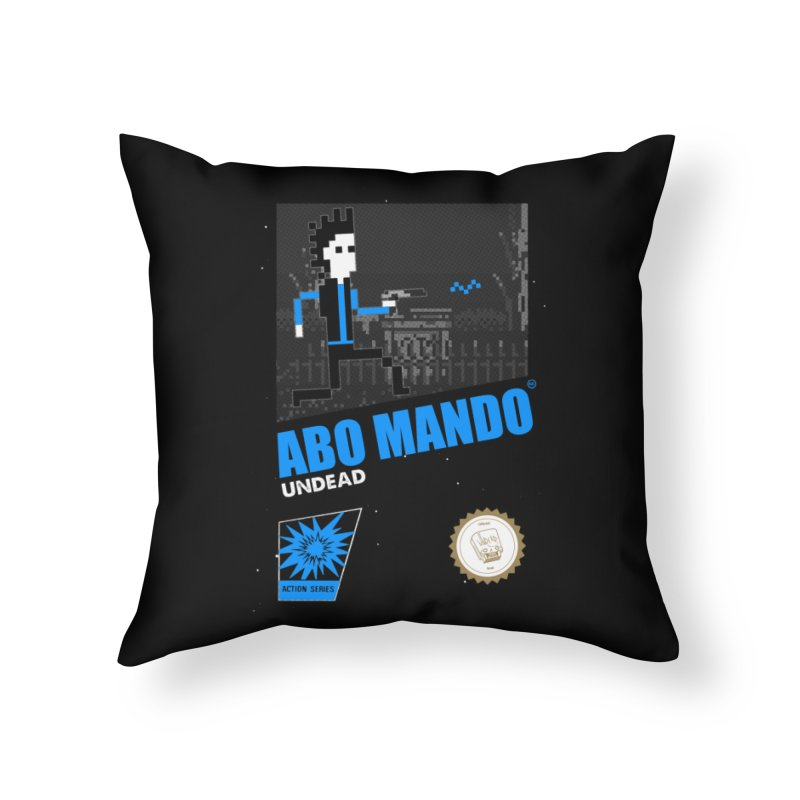 ABO MANDO Home Throw Pillow by UNDEAD MISTER