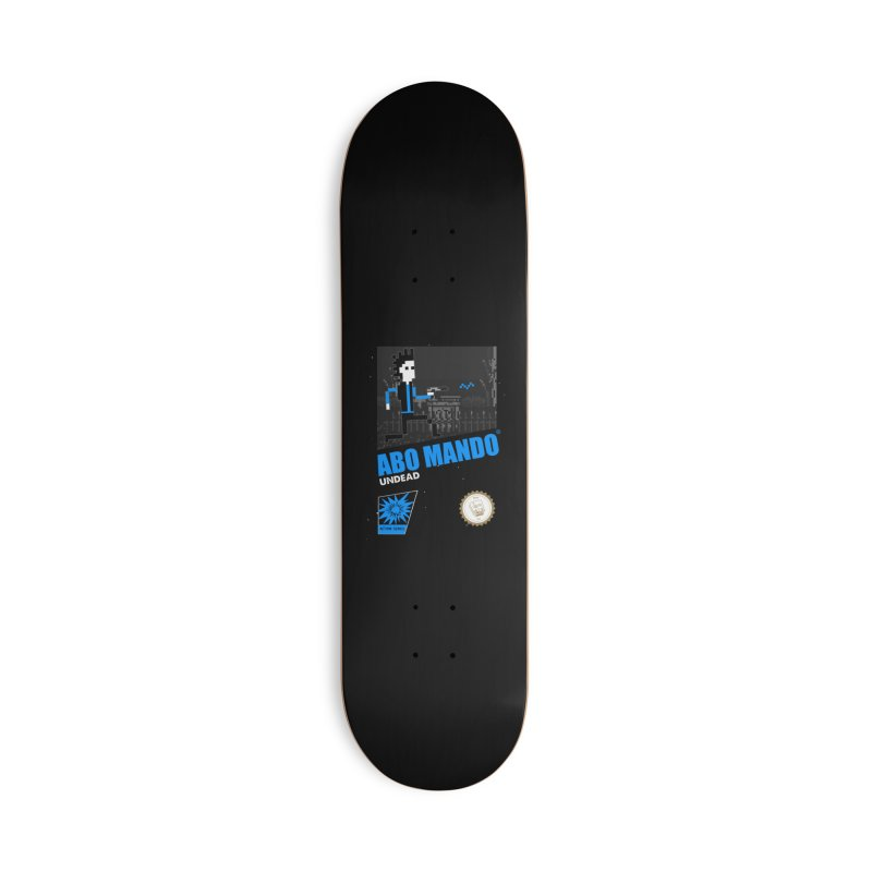 ABO MANDO Accessories Skateboard by UNDEAD MISTER