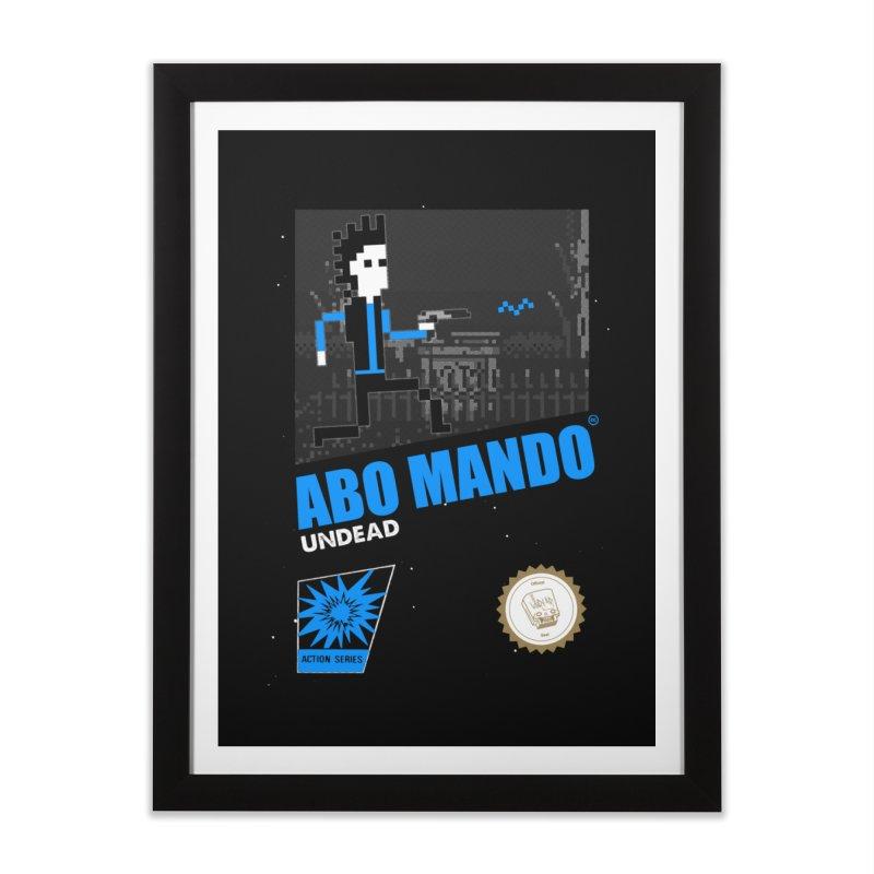 ABO MANDO Home Framed Fine Art Print by UNDEAD MISTER