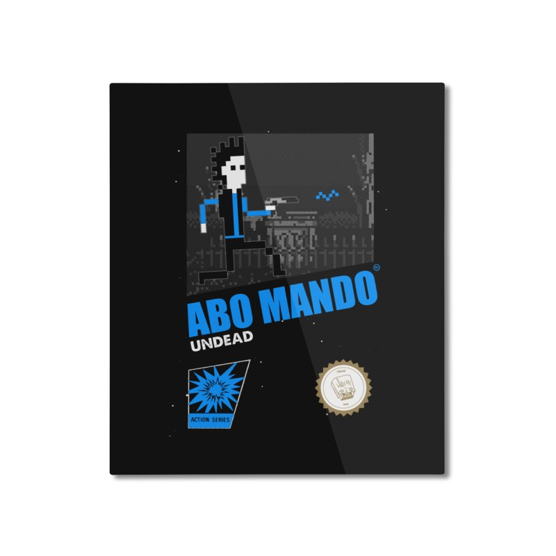 ABO MANDO Home Mounted Aluminum Print by UNDEAD MISTER