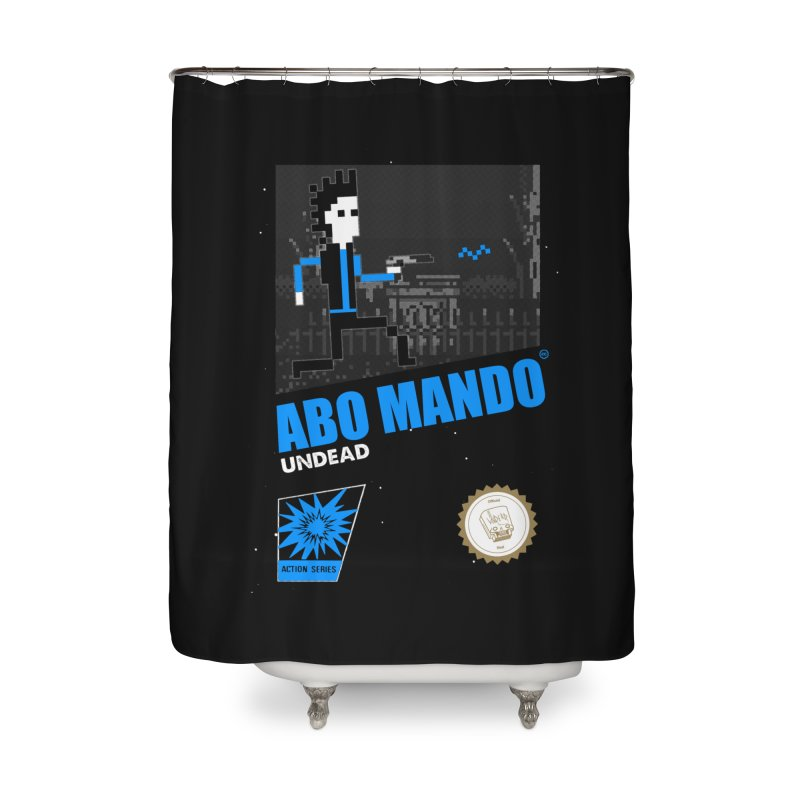 ABO MANDO Home Shower Curtain by UNDEAD MISTER