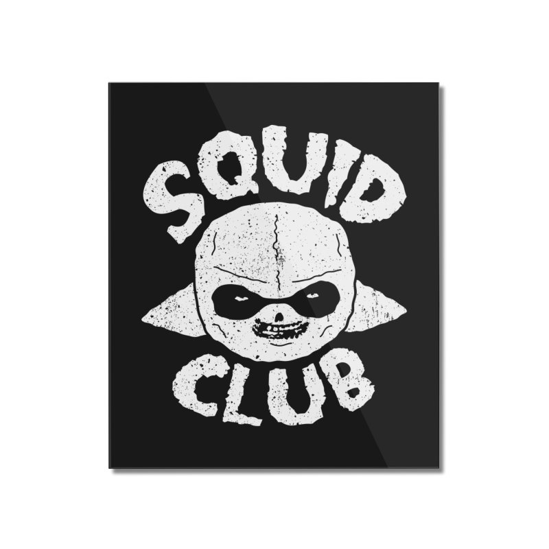Squid Club Home Mounted Acrylic Print by UNDEAD MISTER