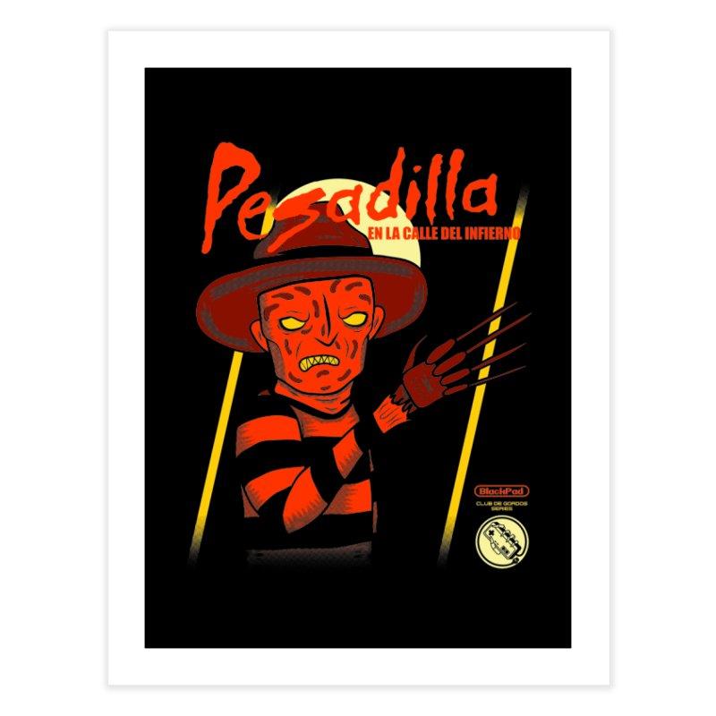 PESADILLA EN LA CALLE DEL INFIERNO Home Fine Art Print by UNDEAD MISTER