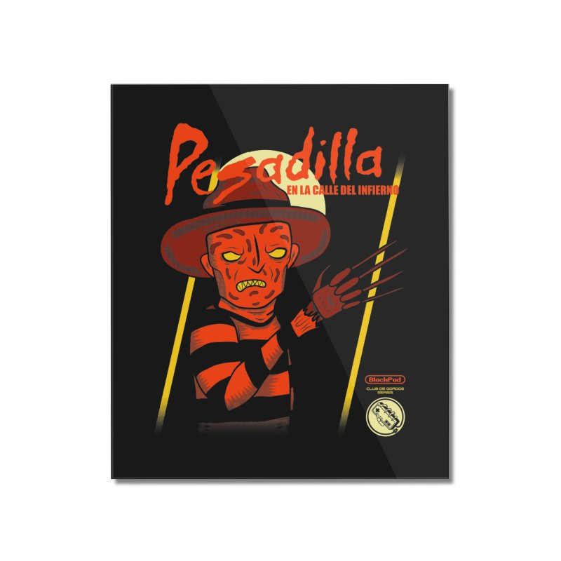 PESADILLA EN LA CALLE DEL INFIERNO Home Mounted Acrylic Print by UNDEAD MISTER