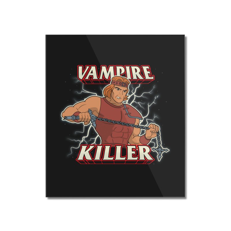 VAMPIRE KILLER Home Mounted Acrylic Print by UNDEAD MISTER