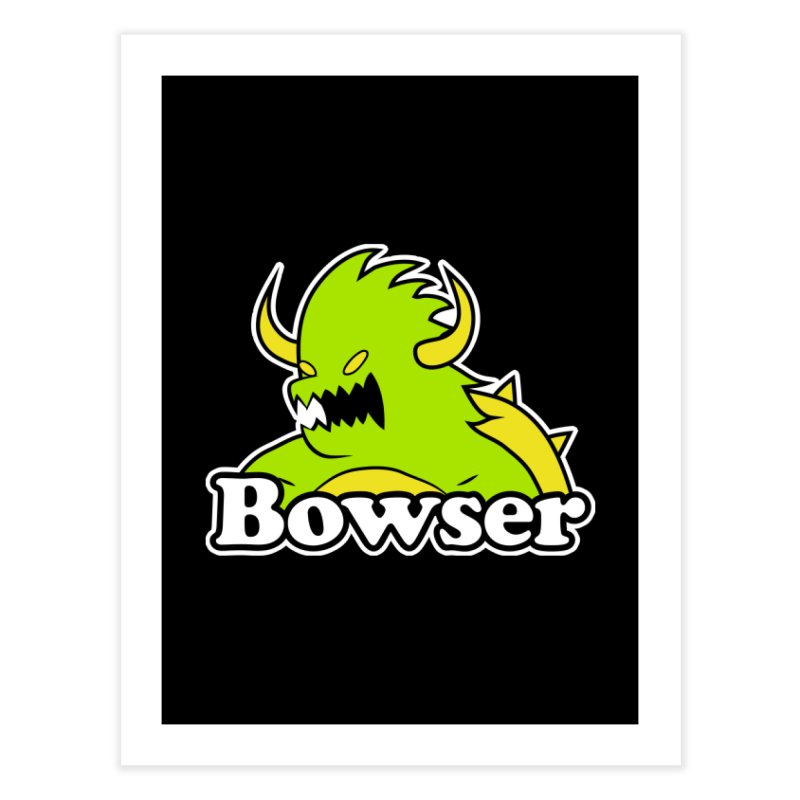 Bowser. Home Fine Art Print by UNDEAD MISTER