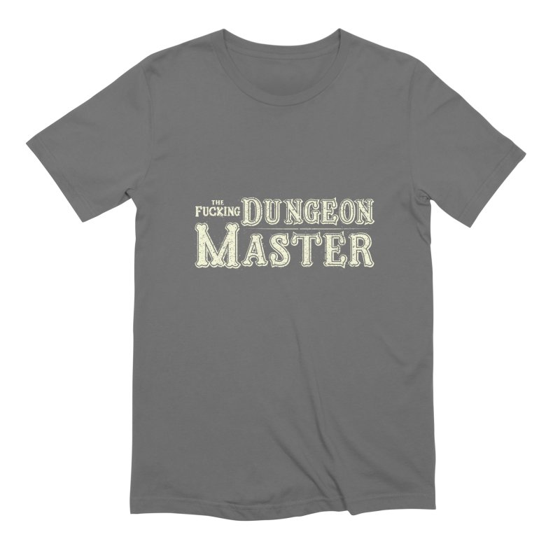 THE F* DUNGEON MASTER! Men's Extra Soft T-Shirt by UNDEAD MISTER
