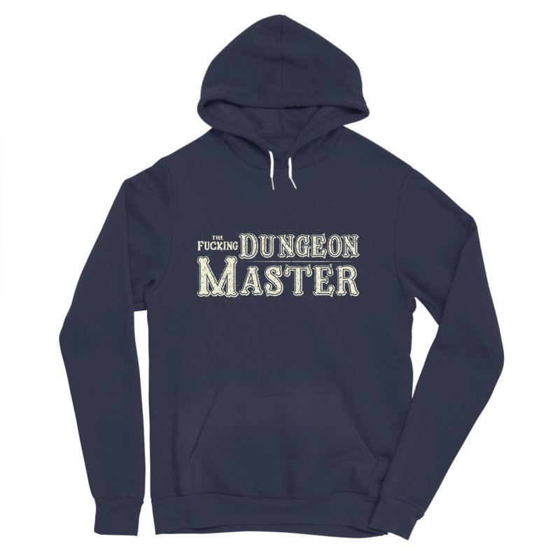 THE F* DUNGEON MASTER! Men's Sponge Fleece Pullover Hoody by UNDEAD MISTER