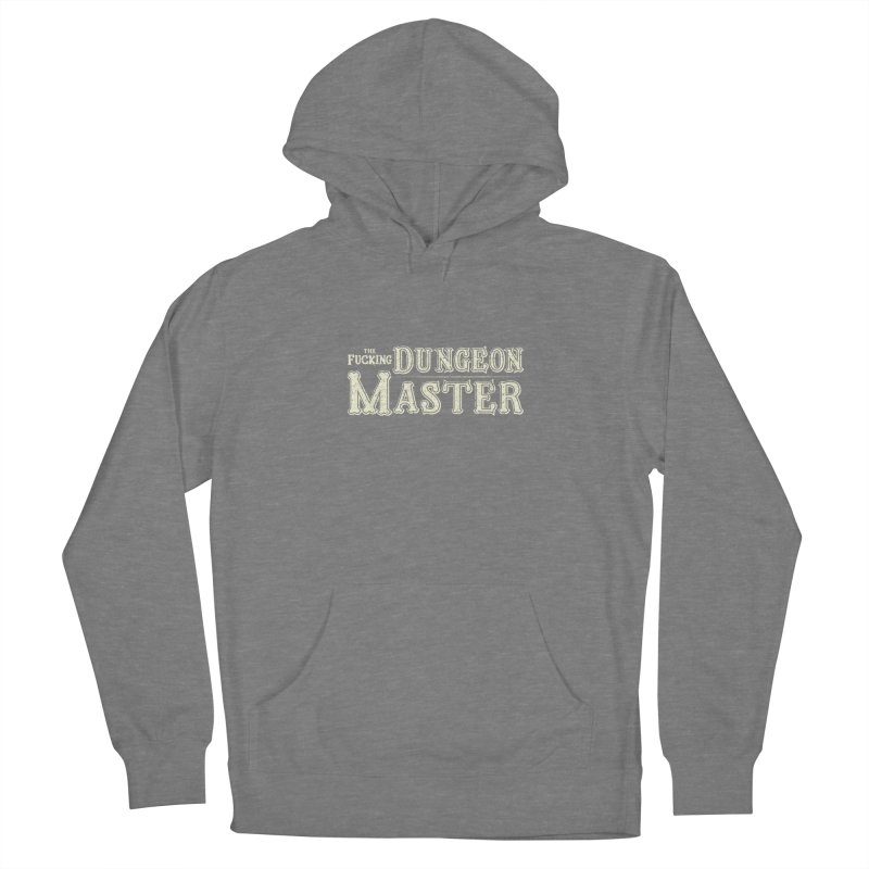 THE F* DUNGEON MASTER! Women's Pullover Hoody by UNDEAD MISTER