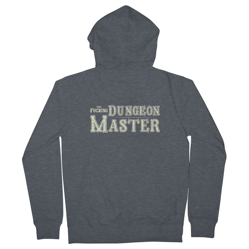 THE F* DUNGEON MASTER! Men's French Terry Zip-Up Hoody by UNDEAD MISTER
