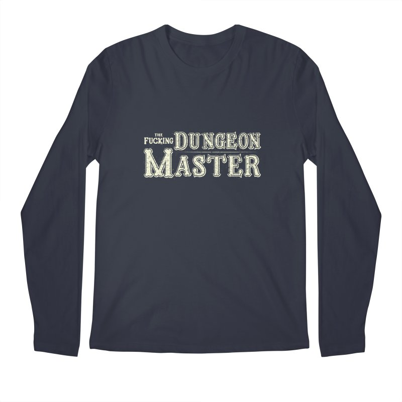 THE F* DUNGEON MASTER! Men's Regular Longsleeve T-Shirt by UNDEAD MISTER