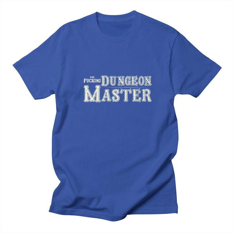 THE F* DUNGEON MASTER! Women's Regular Unisex T-Shirt by UNDEAD MISTER