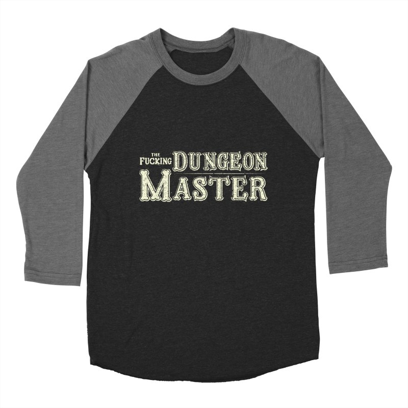 THE F* DUNGEON MASTER! Women's Baseball Triblend Longsleeve T-Shirt by UNDEAD MISTER