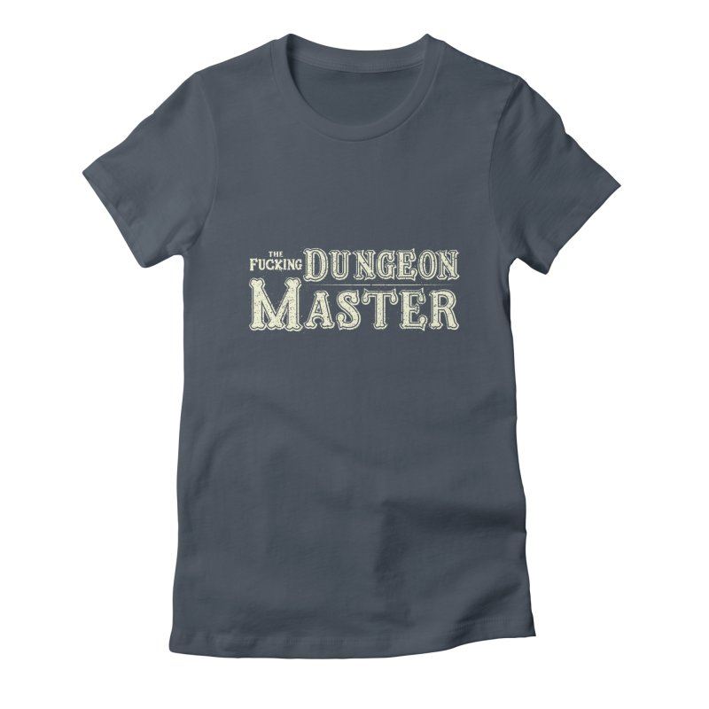 THE F* DUNGEON MASTER! Women's T-Shirt by UNDEAD MISTER
