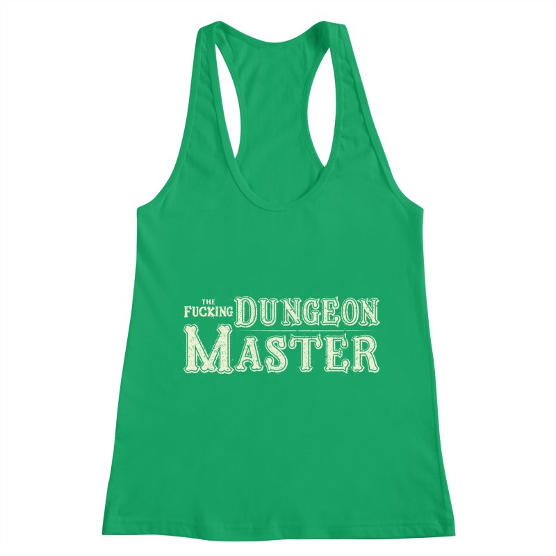 THE F* DUNGEON MASTER! Women's Tank by UNDEAD MISTER
