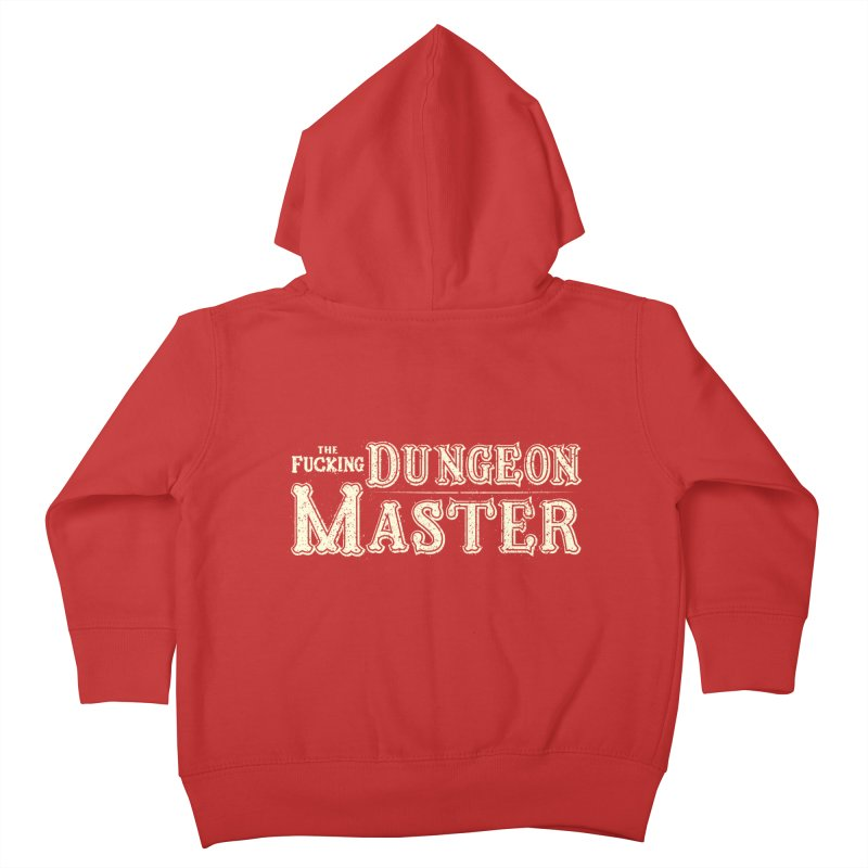 THE F* DUNGEON MASTER! Kids Toddler Zip-Up Hoody by UNDEAD MISTER