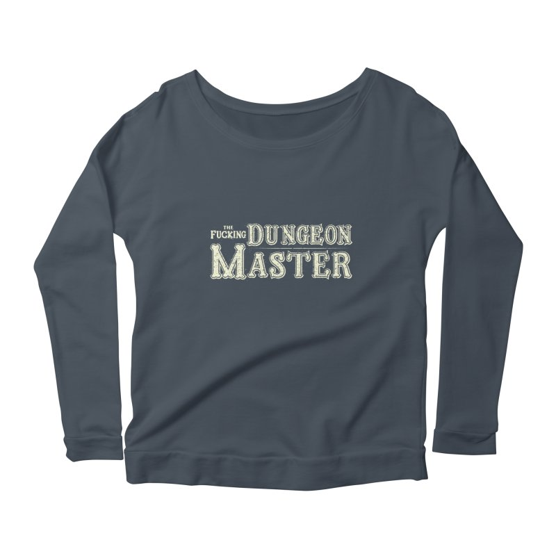 THE F* DUNGEON MASTER! Women's Scoop Neck Longsleeve T-Shirt by UNDEAD MISTER