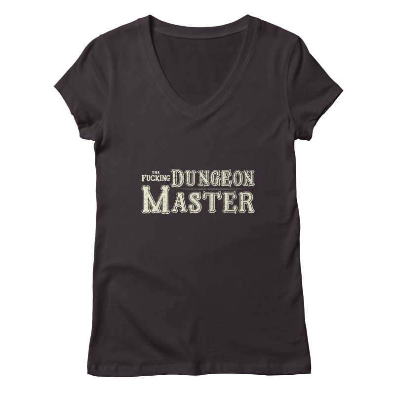 THE F* DUNGEON MASTER! Women's Regular V-Neck by UNDEAD MISTER