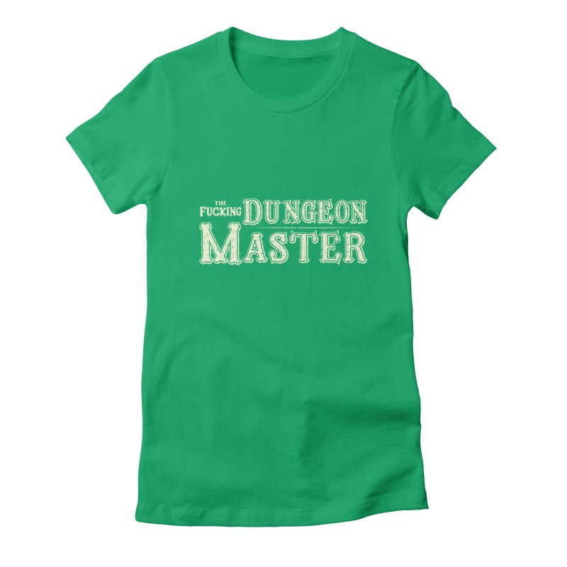 THE F* DUNGEON MASTER! Women's Fitted T-Shirt by UNDEAD MISTER