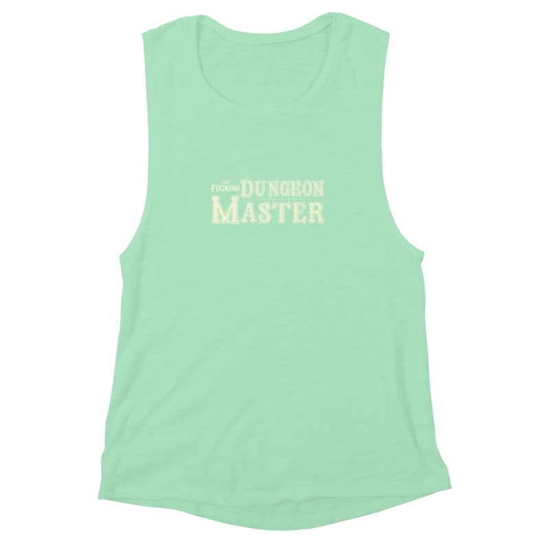THE F* DUNGEON MASTER! Women's Muscle Tank by UNDEAD MISTER