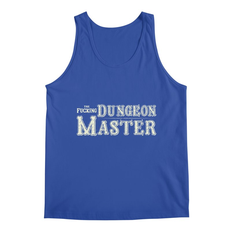 THE F* DUNGEON MASTER! Men's Regular Tank by UNDEAD MISTER