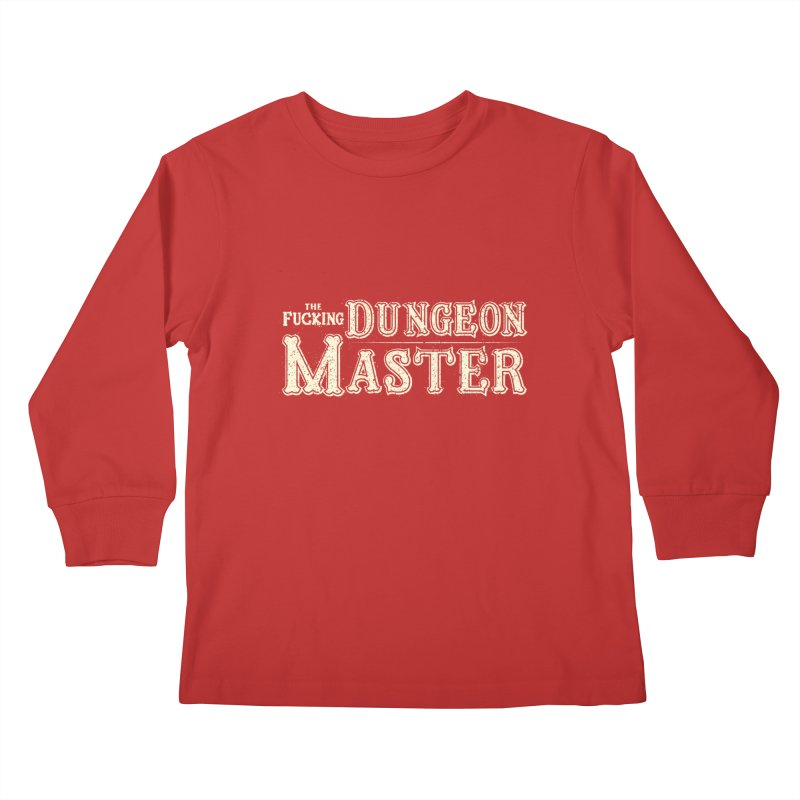 THE F* DUNGEON MASTER! Kids Longsleeve T-Shirt by UNDEAD MISTER