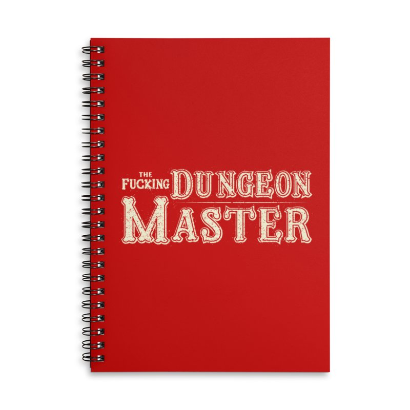 THE F* DUNGEON MASTER! Accessories Lined Spiral Notebook by UNDEAD MISTER