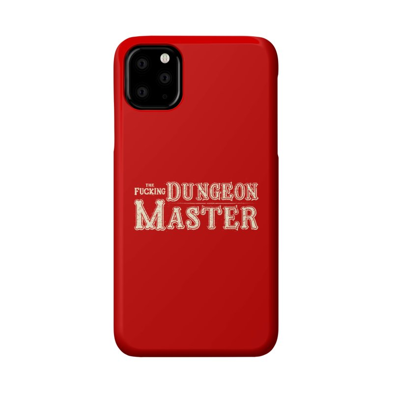 THE F* DUNGEON MASTER! Accessories Phone Case by UNDEAD MISTER
