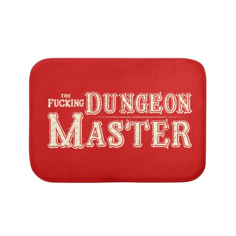 THE F* DUNGEON MASTER! Home Bath Mat by UNDEAD MISTER
