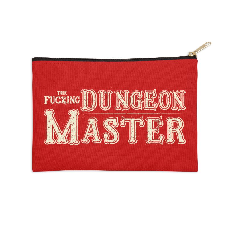 THE F* DUNGEON MASTER! Accessories Zip Pouch by UNDEAD MISTER