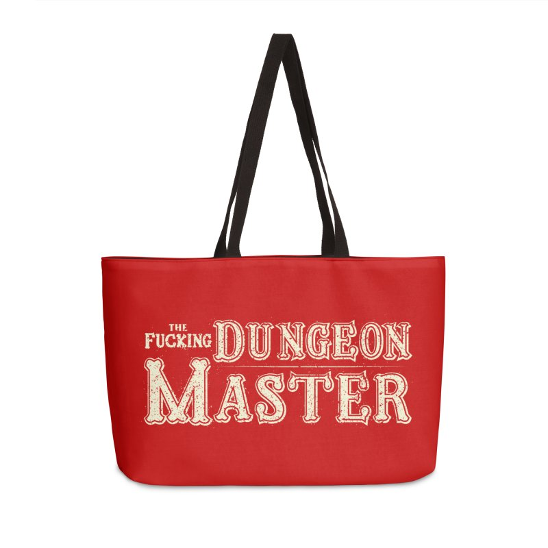 THE F* DUNGEON MASTER! Accessories Weekender Bag Bag by UNDEAD MISTER