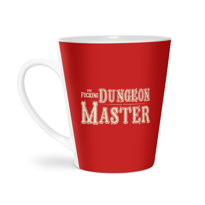 THE F* DUNGEON MASTER! Accessories Latte Mug by UNDEAD MISTER