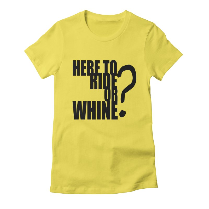 Ride or Whine Women's T-Shirt by MXRacing.com Swag
