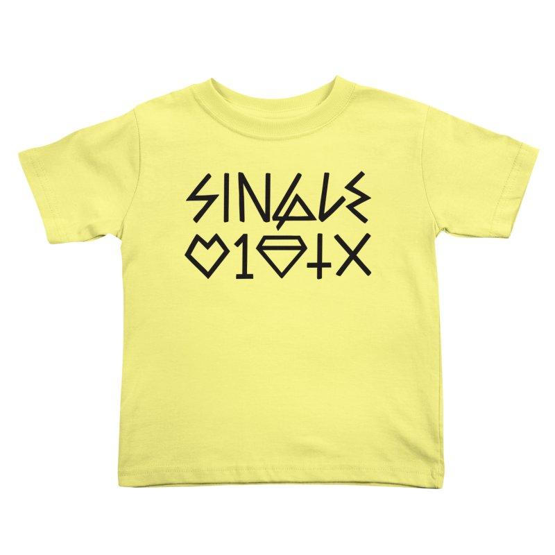 Single & Dating Kids Toddler T-Shirt by MackStudios's Artist Shop