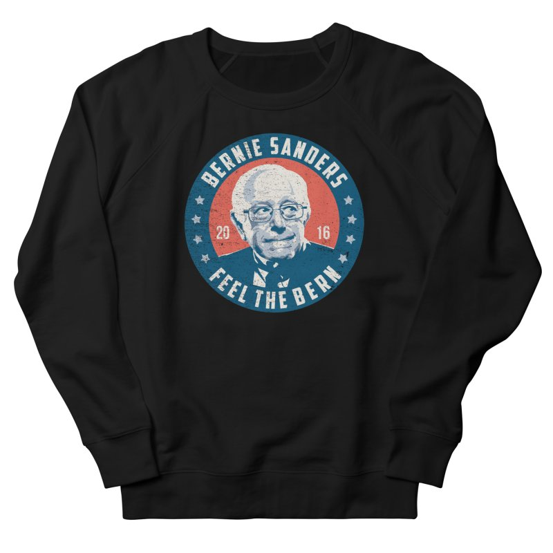 Bernie Sanders For President Women's French Terry Sweatshirt by MackStudios's Artist Shop
