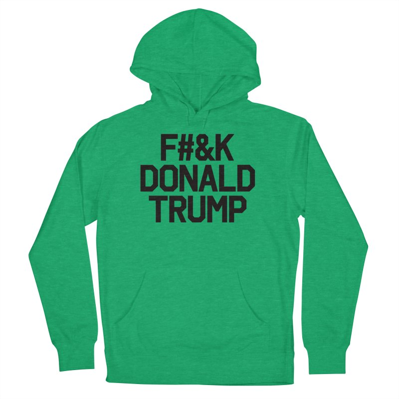 F#&K Donald Trump Men's French Terry Pullover Hoody by MackStudios's Artist Shop