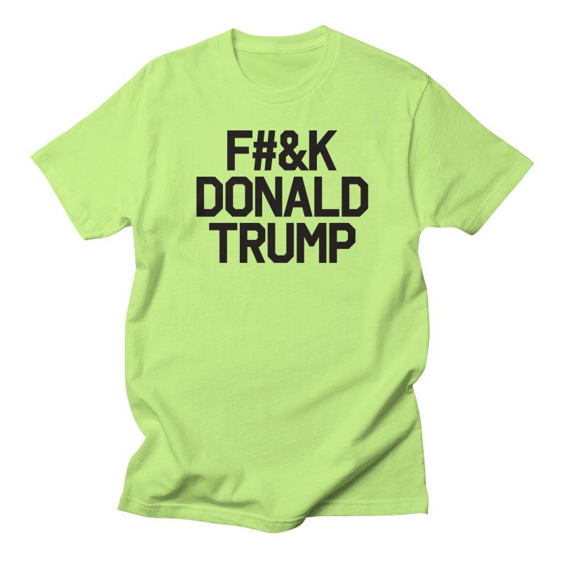 F#&K Donald Trump Men's T-Shirt by MackStudios's Artist Shop
