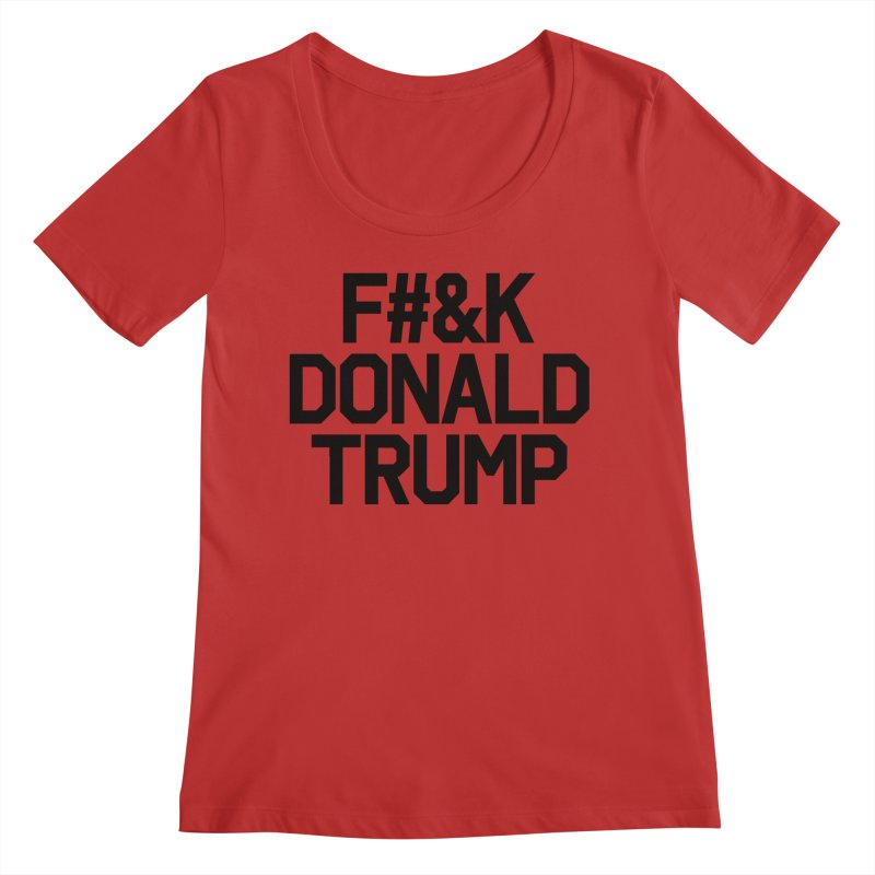 F#&K Donald Trump Women's Regular Scoop Neck by MackStudios's Artist Shop