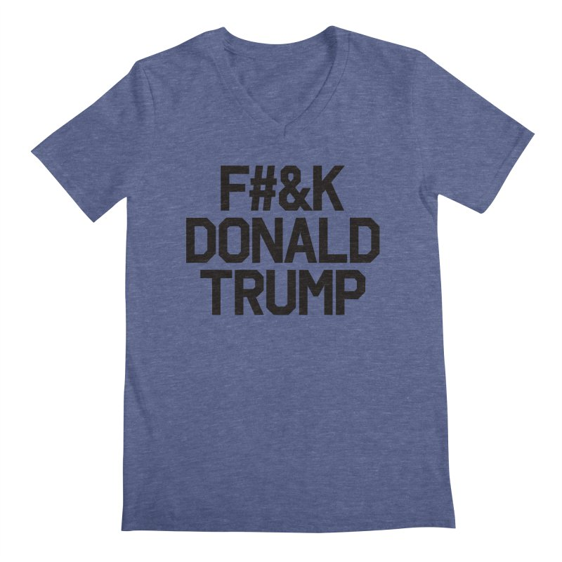 F#&K Donald Trump Men's V-Neck by MackStudios's Artist Shop