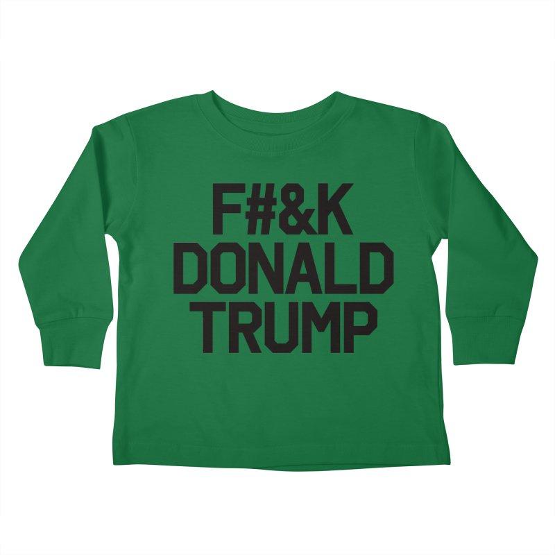 F#&K Donald Trump Kids Toddler Longsleeve T-Shirt by MackStudios's Artist Shop