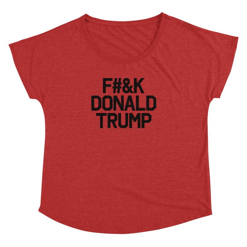 F#&K Donald Trump Women's Dolman Scoop Neck by MackStudios's Artist Shop