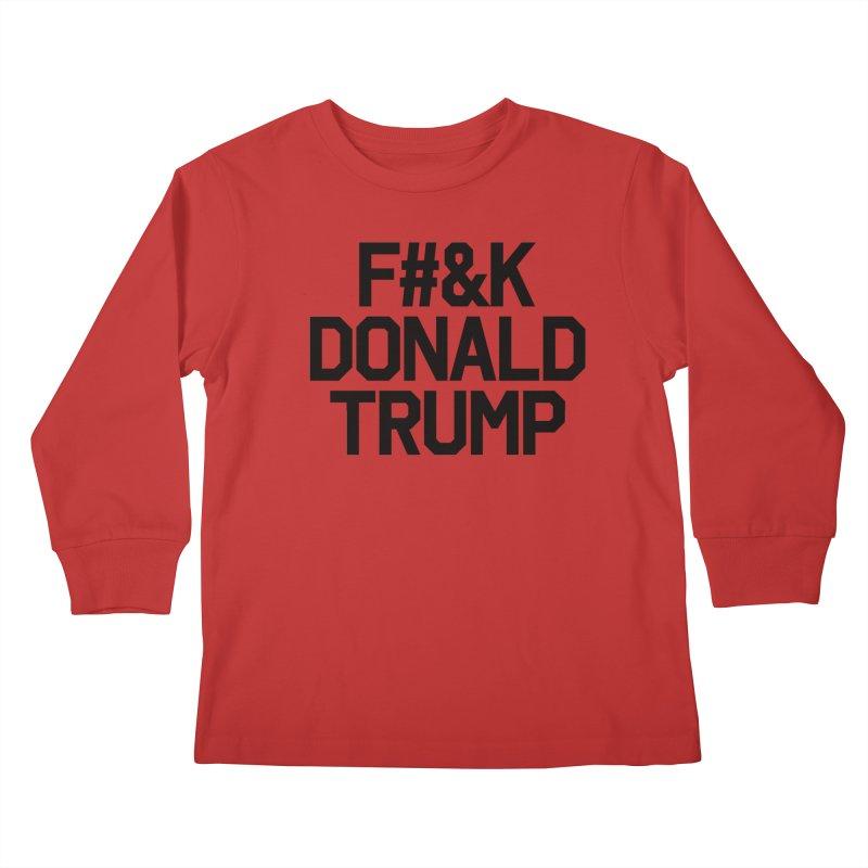 F#&K Donald Trump Kids Longsleeve T-Shirt by MackStudios's Artist Shop